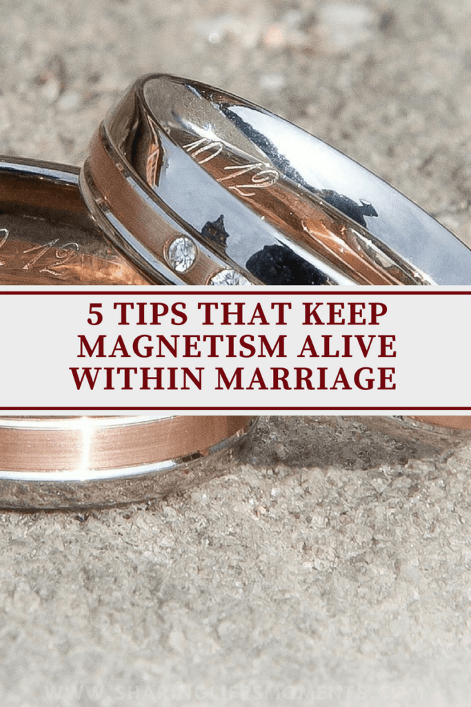 If you keep these five tips for keeping the magnetism alive in your marriage, then you will have a long healthy marriage. Which ones are you using?