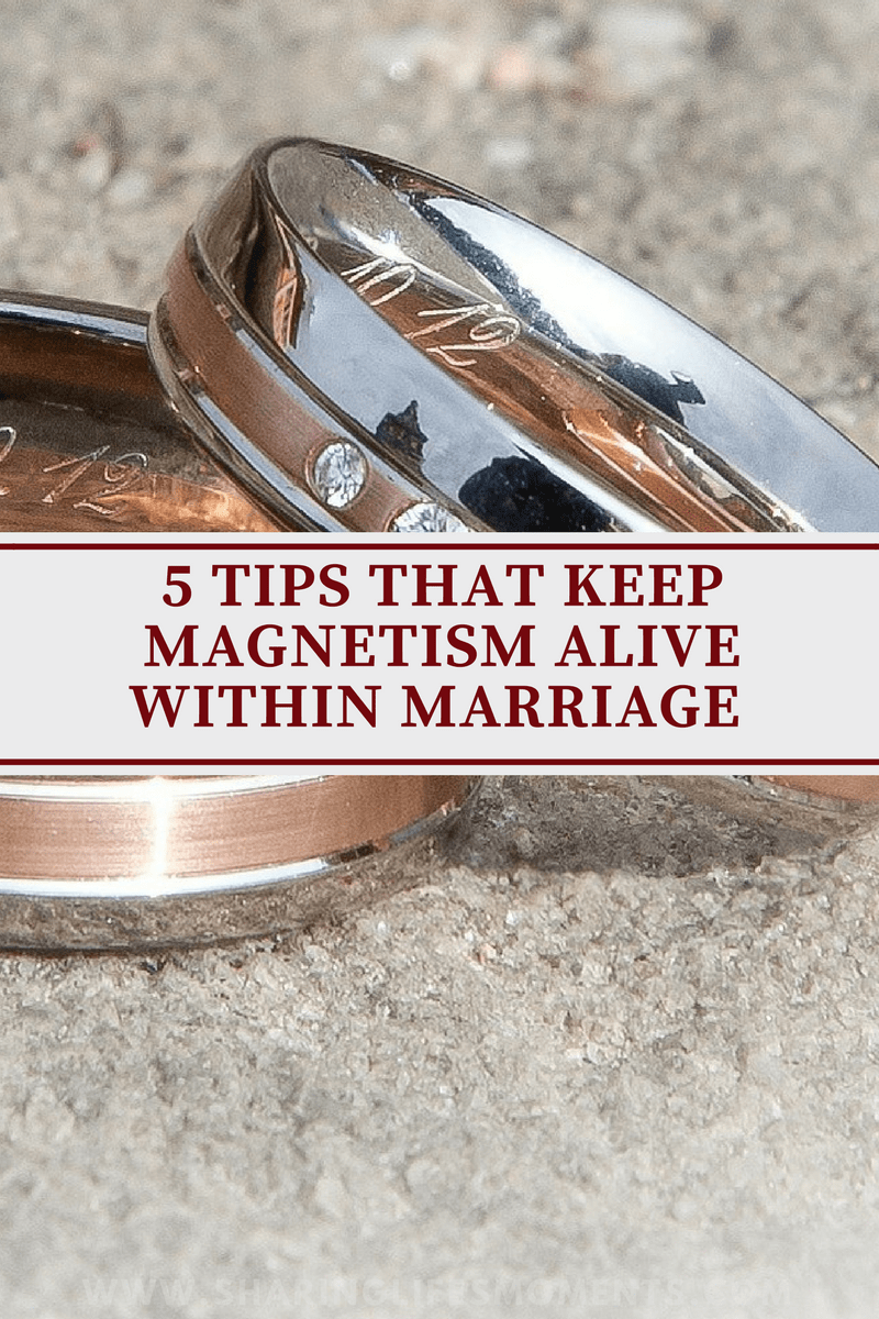 You are going to be together for life. If you keep these five tips for keeping the magnetism alive in your marriage, then you will have a long healthy marriage. Which ones are you using?