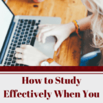 How to Study Effectively When You have Young Children at Home