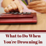 What to Do When You're Drowning in Debt