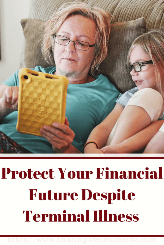 When you're dealing with a terminal illness the last thing you need to be worried about is your finances. Follow these tips to ensure you're financially secure.