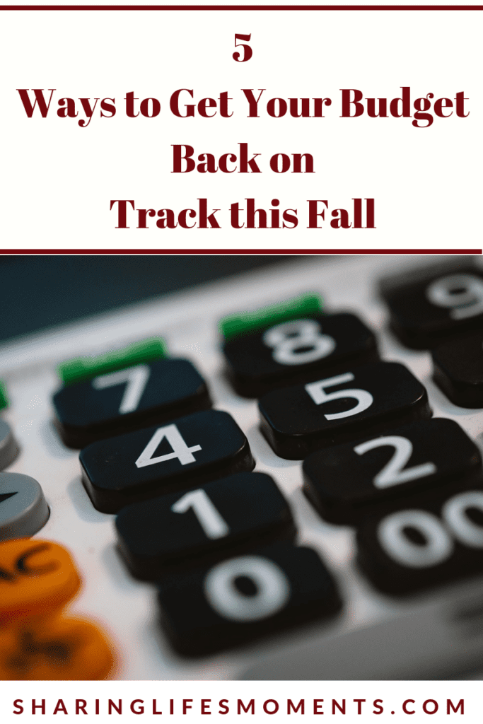 Once you lose sight of your well made budget it is hard to gain it back. here are five ways to get your budget back on track this fall.