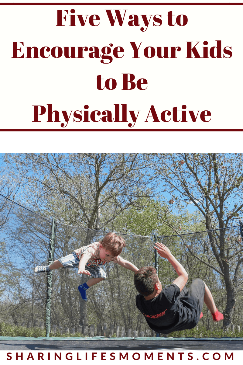 In the society we live in today, I don't see as many kids playing outside. Here are five ways to encourage your kids to be physically active.