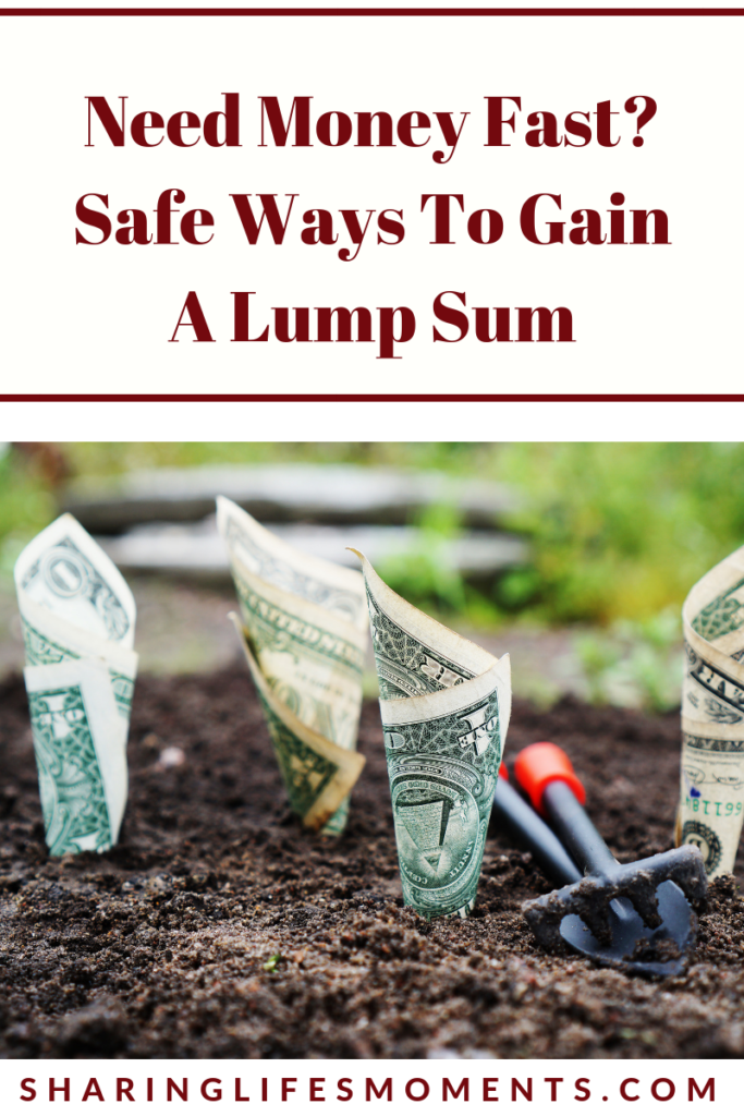There are plenty of times when someone needs money fast. Here are some legit safe ways to gain a lump sum quickly.
