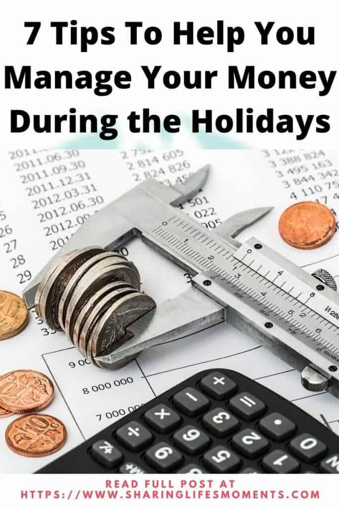 Use these seven tips to help you manage your money during the holidays. Which of these money management tips are you using? #moneymanagement #money #holidaybudget #savemoney #sharinglifesmoments