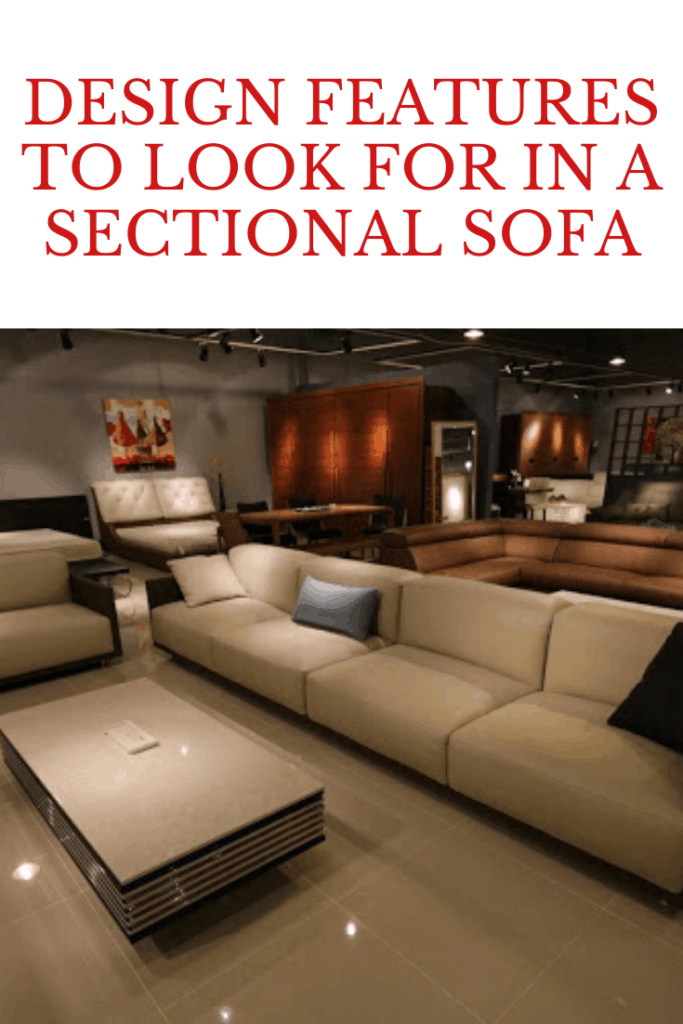 Be sure to explore the various kinds of furniture out there. Here are some features in design a sectional sofa that you might want.
