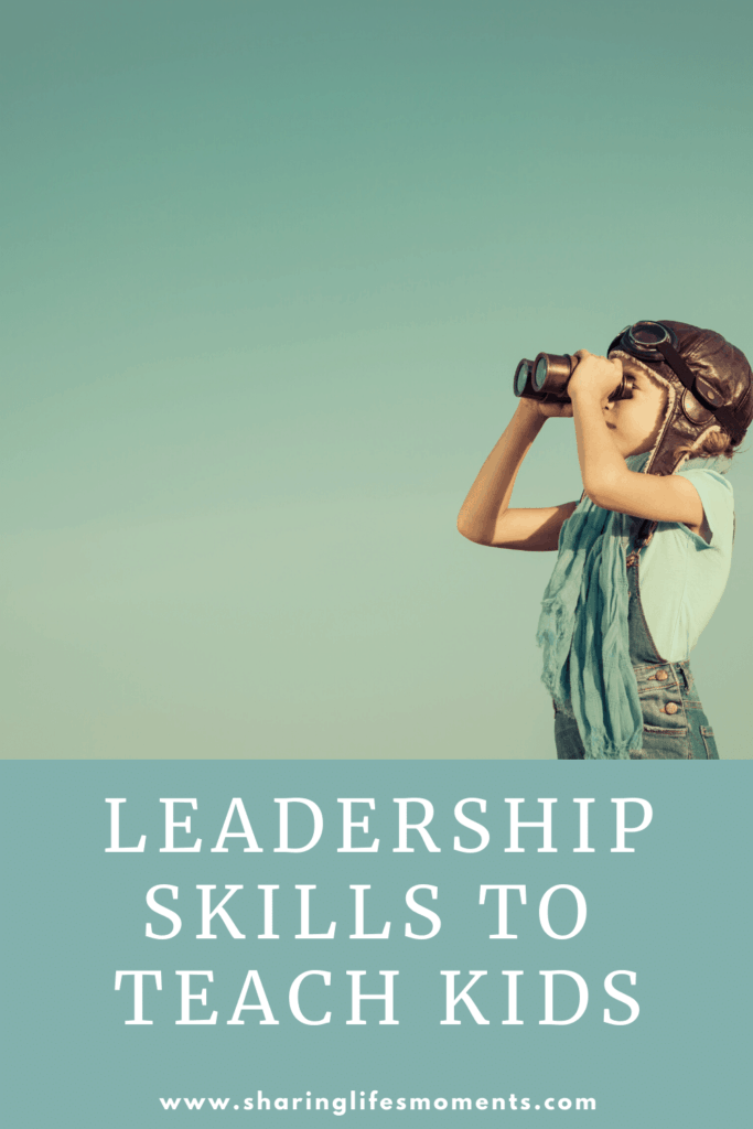 There are several leadership skills to teach kids that will help them in the future. Which ones would you add to this list?