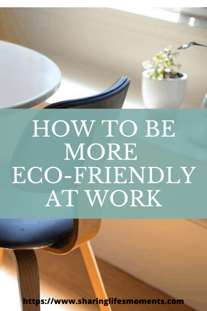 We all need to make a difference in our environments. Here are tips on how to be more eco-friendly at work.  #ecofriendly #environmentfriendly #saveourplanet #earthday
