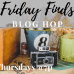 Welcome to the weekly Friday Finds Blog Hop. A great place to come, share your blog posts, and make new friends. #FridayFindsHop #familylife #DIY #crafts #recipes #parenting